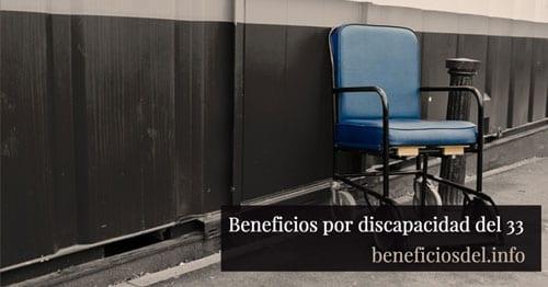 beneficios por discapacidad del 33